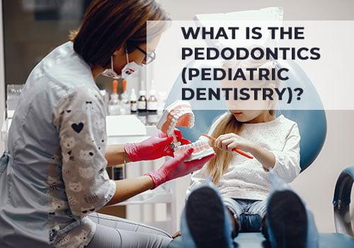 what-is-the-pedodontics